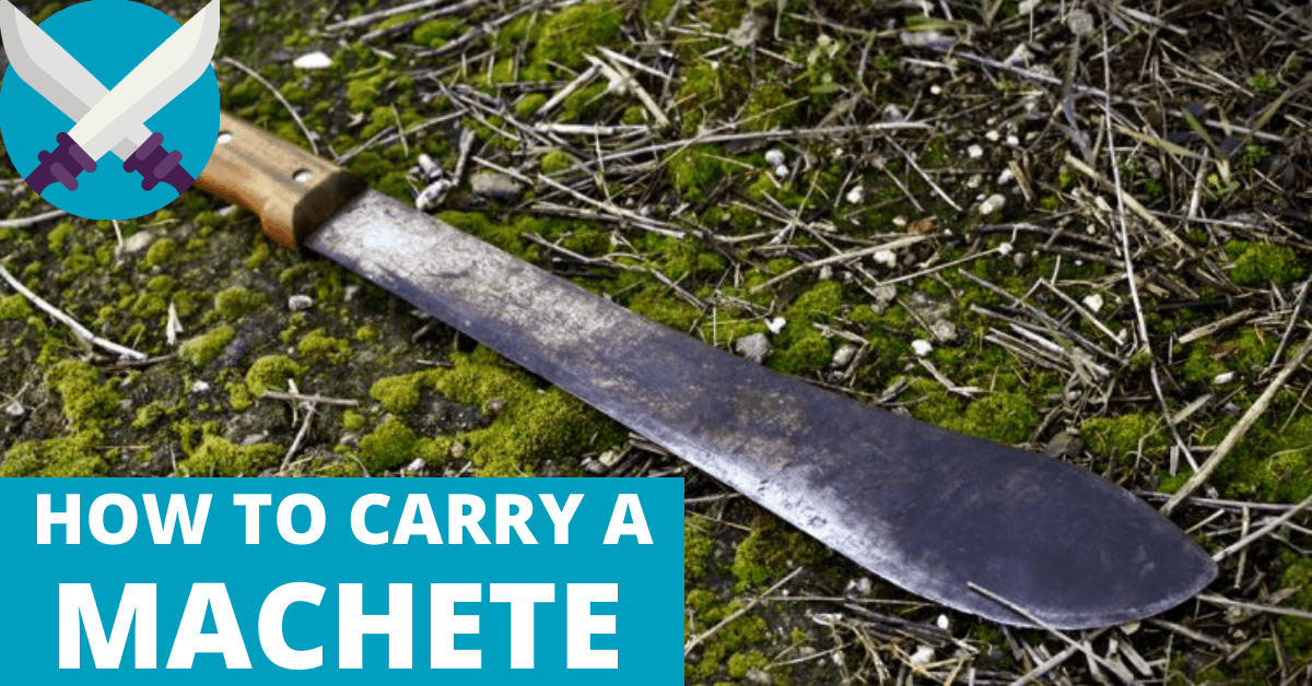 HOW TO CARRY A MACHETE